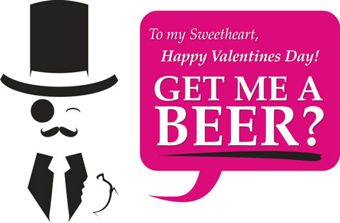 Happy Valentine's day, now get me a beer?