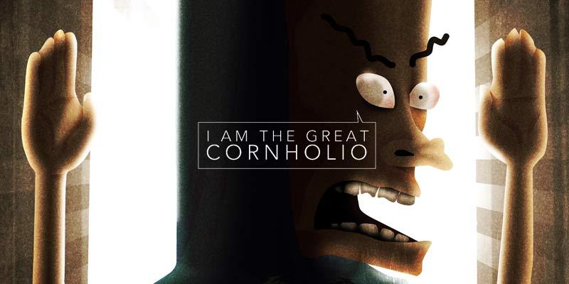 I am the Great Cornholio! Beavis & Butthead