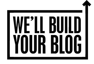 We'll Build Your Blog